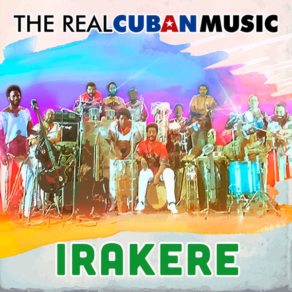 Irakere - The Real Cuban Music (2 LP)