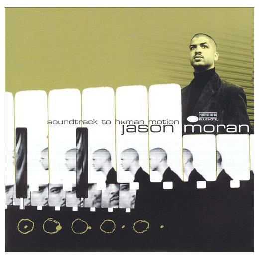 Jason Moran Jason Moran - Soundtrack To Human Motion paris sketchbook jason brooks
