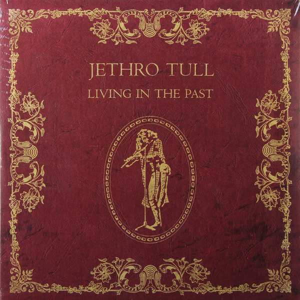 Jethro Tull Jethro Tull - Living In The Past (2 LP) jethro tull jethro tull the triple album collection 3 cd