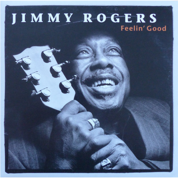 Jimmy Rogers Jimmy Rogers - Feelin' Good richard rogers gumuchdjian architects