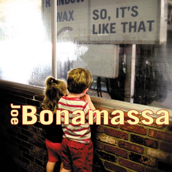 Joe Bonamassa Joe Bonamassa - So It's Like That joe bonamassa oslo