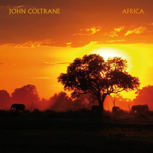 John Coltrane John Coltrane - Africa джон колтрейн франк весс мэл уолдрон дуг уоткинс пол куиничет john coltrane frank wess wheelin