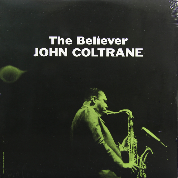 John Coltrane John Coltrane - Believer john coltrane john coltrane don cherry the avant garde mono remaster 180 gr