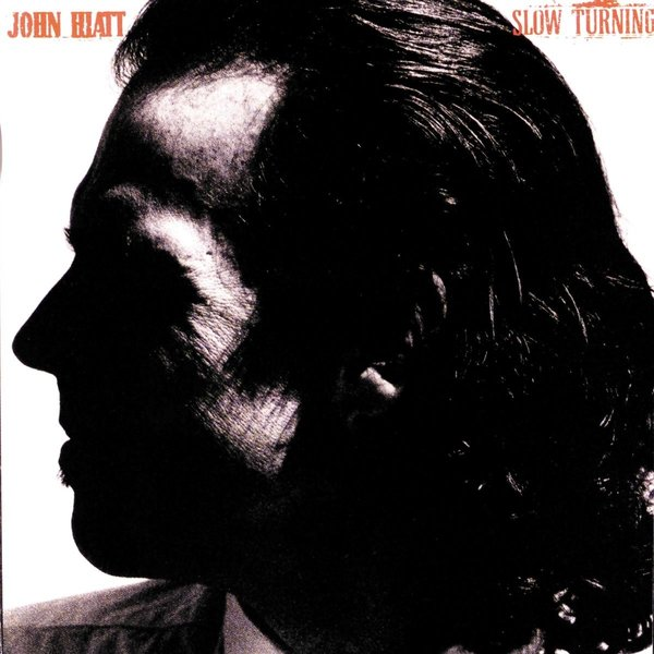 John Hiatt John Hiatt - Slow Turning