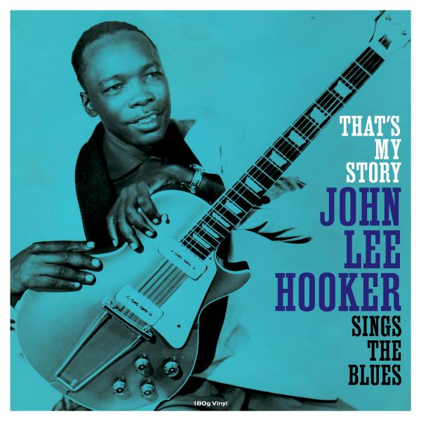 John Lee Hooker - Thats My Story / Sings The Blues (180 Gr)
