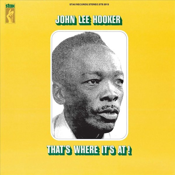 John Lee Hooker John Lee Hooker - That's Where It's At!