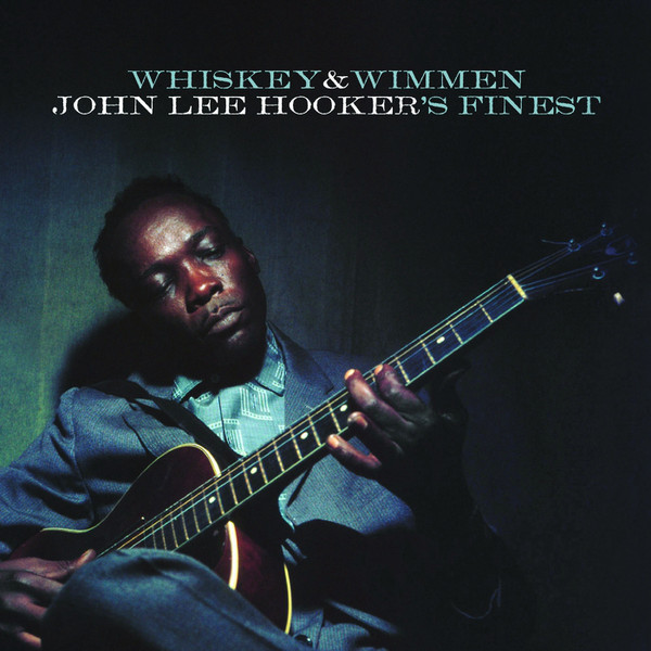 John Lee Hooker John Lee Hooker - Whiskey Wimmen джон ли хукер john lee hooker icon