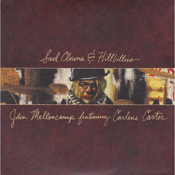 John Mellencamp John Mellencamp - Sad Clowns Hillbillies john mellencamp estevan