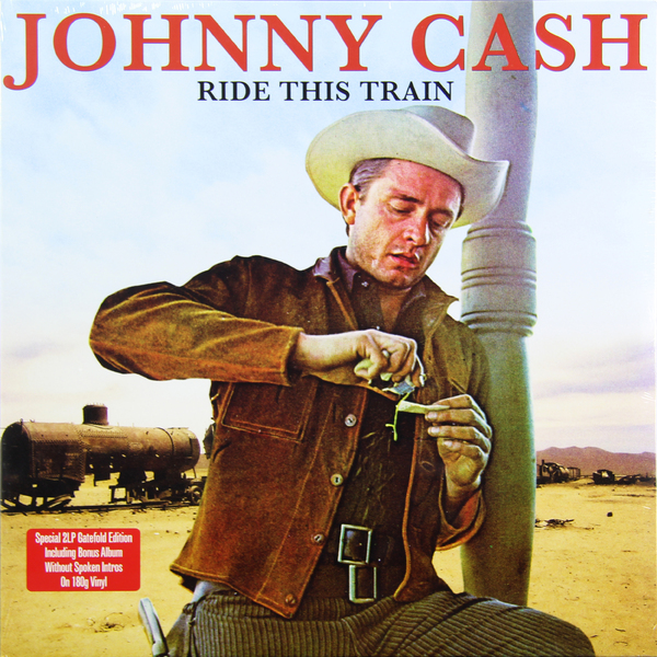 Johnny Cash Johnny Cash - Ride This Train (2 Lp, 180 Gr) guano apes guano apes proud like a god 180 gr colour