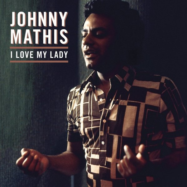 Фото - Johnny Mathis Johnny Mathis - I Love My Lady (colour) concise colour block and circle pattern design men s slippers