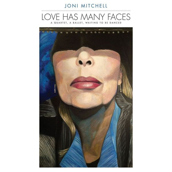 Joni Mitchell - Love Has Many Faces: A Quartet, Ballet, Waiting To Be Danced (8 Lp, 180 Gr)