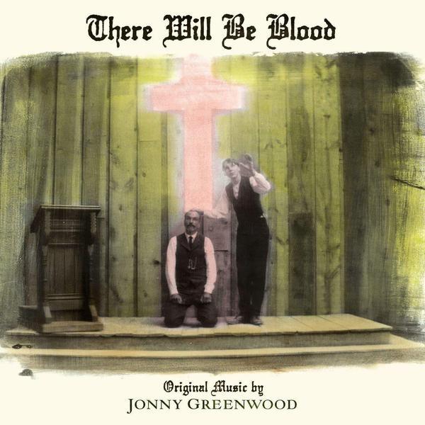 Саундтрек СаундтрекJonny Greenwood - There Will Be Blood