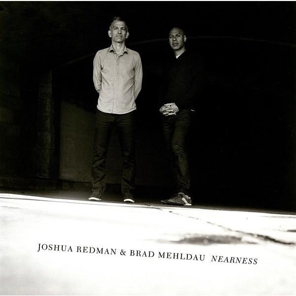 Joshua Redman Brad Mehldau Joshua Redman Brad Mehldau - Nearness (2 LP) joshua redman brad mehldau joshua redman brad mehldau nearness 2 lp