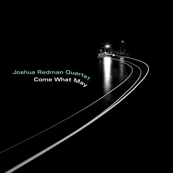 Joshua Redman Quartet Joshua Redman Quartet - Come What May joshua ellis шарф
