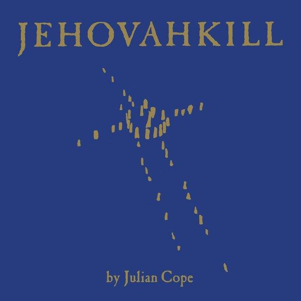 Julian Cope Julian Cope - Jehovahkill (2 LP) julian cope julian cope saint julian