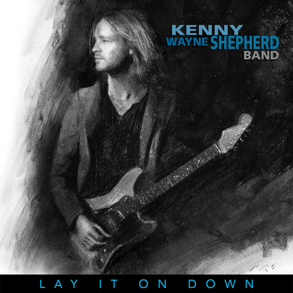 Kenny Wayne Shepherd Kenny Wayne Shepherd - Lay It On Down