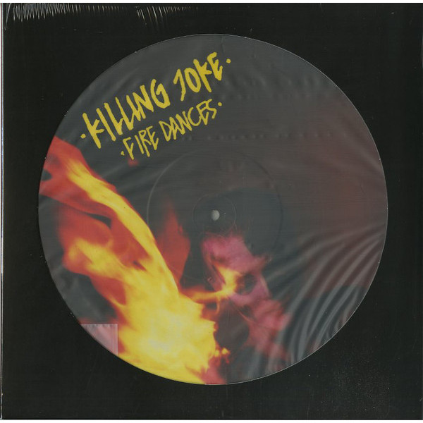 Killing Joke Killing Joke - Fire Dances (picture)