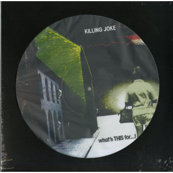 Killing Joke Killing Joke - What's This For…! (picture) недорго, оригинальная цена