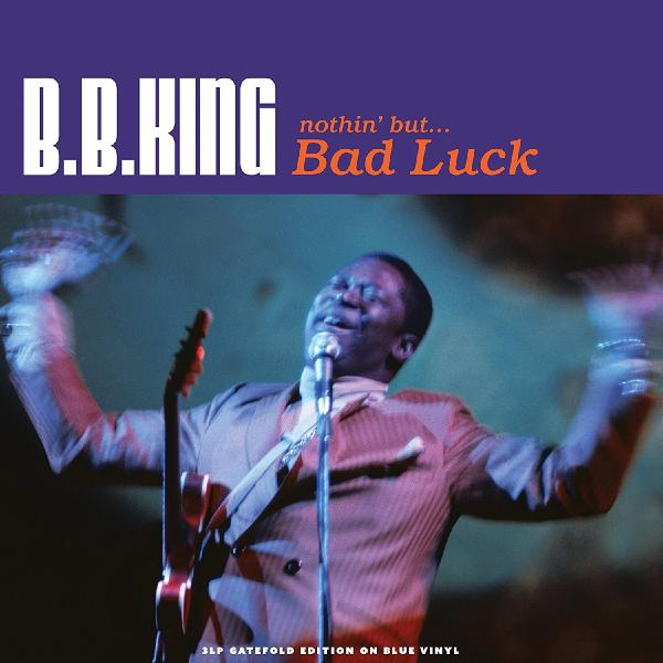 B.b. King - Nothin But…bad Luck (colour, 180 Gr, 3 LP)