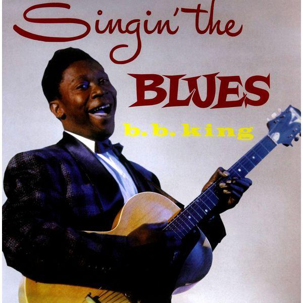 B.b. King B.b. King - Singin' The Blues b b king king of the blues lp