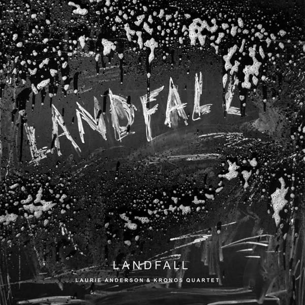Laurie Anderson Laurie Anderson   Kronos Quartet - Landfall (2 LP) kronos classica 101
