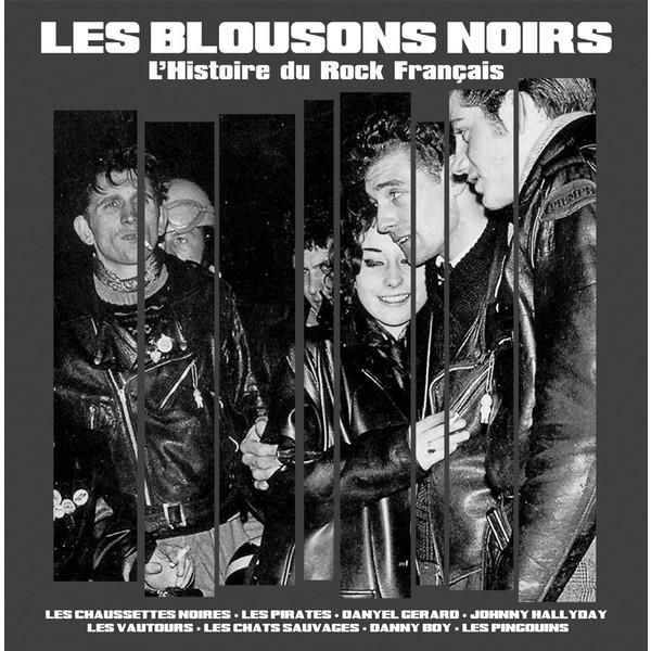 Les Blousons Noirs Les Blousons Noirs - L'histoire Du Rock Francais les chevaliers du fiel metz