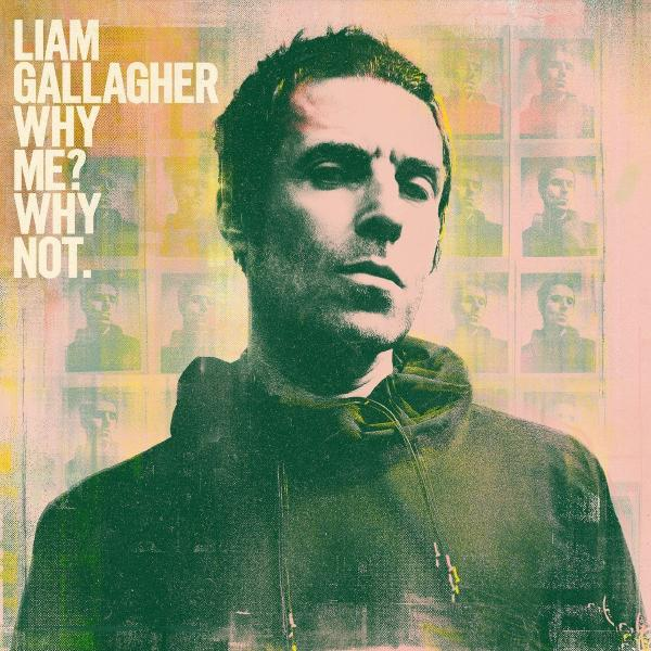 Liam Gallagher - Why Me? Not.