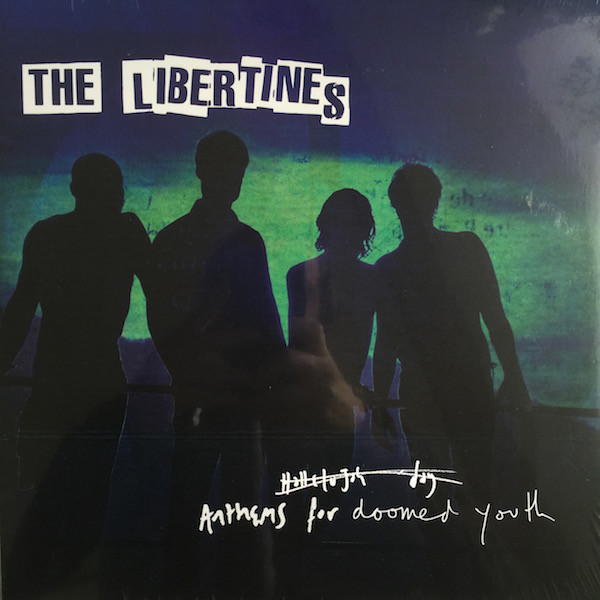 Libertines - Anthems For Doomed Youth