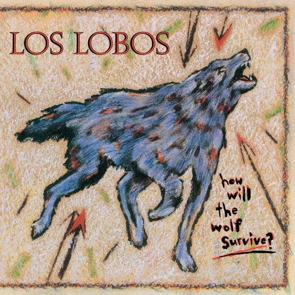 Los Lobos - How Will The Wolf Survive (180 Gr, Reissue)