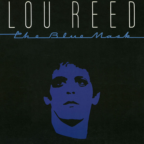 Lou Reed Lou Reed - The Blue Mask lou reed lou reed berlin