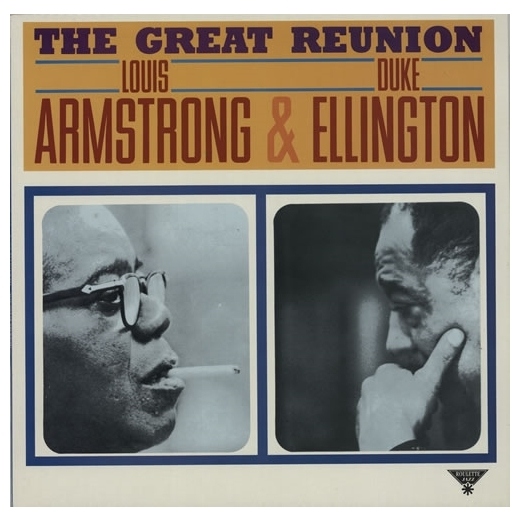 Louis Armstrong Duke Ellington Louis Armstrong Duke Ellington - The Great Reunion louis armstrong and duke ellington recording together for the first time lp