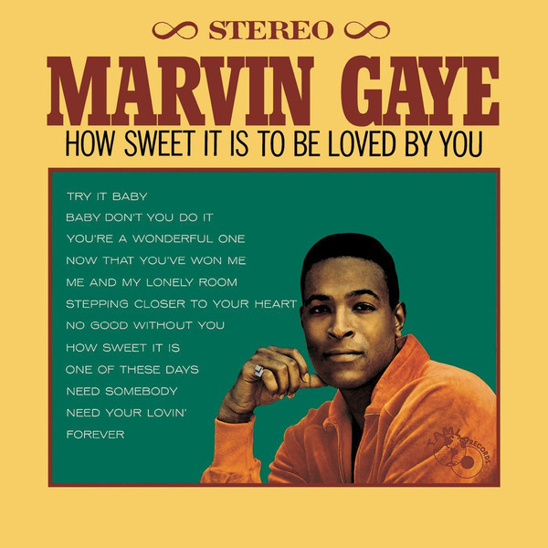 Marvin Gaye Marvin Gaye - How Sweet It Is To Be Loved By You it had to be you