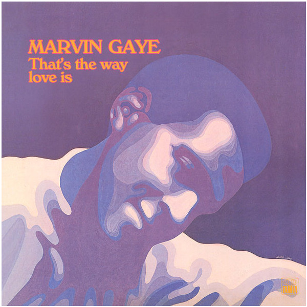 Marvin Gaye Marvin Gaye - That's The Way Love Is marvin gaye marvin gaye a tribute to the great nat king cole
