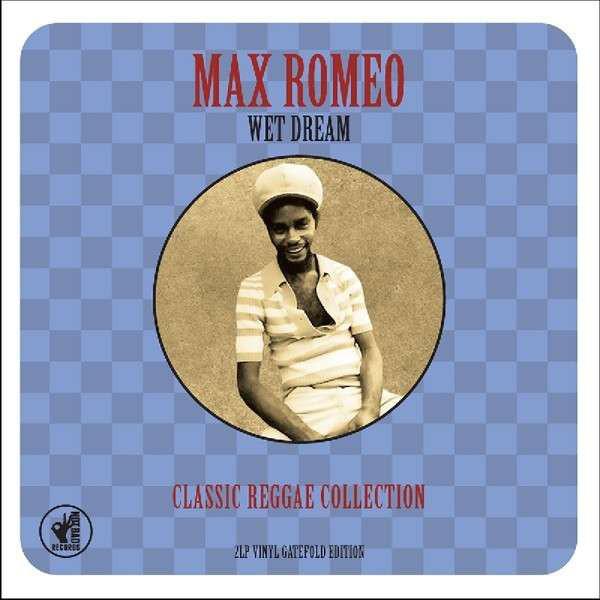 Max Romeo Max Romeo - Wet Dream Classic Reggae Collection (2 Lp, 180 Gr)