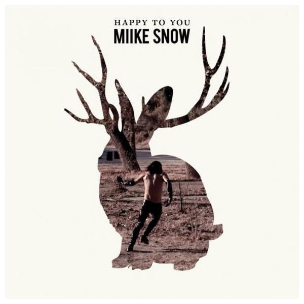 Miike Snow Miike Snow - Happy To You
