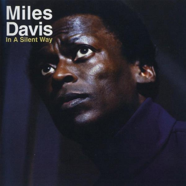 Miles Davis - In A Silent Way (50th Anniversary)