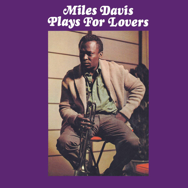 Miles Davis Miles Davis - Plays For Lovers eddie lockjaw davis eddie lockjaw davis cookbook