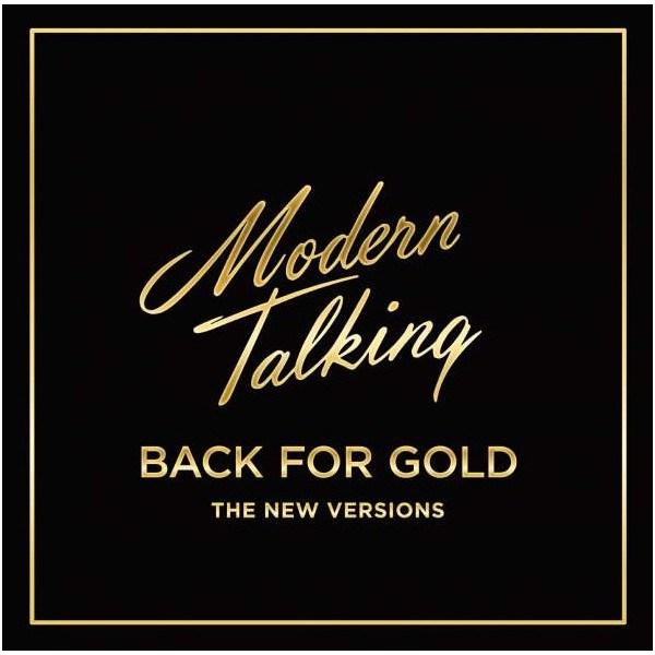 Modern Talking Modern Talking - Back For Gold – The New Versions cd modern talking ready for the mix