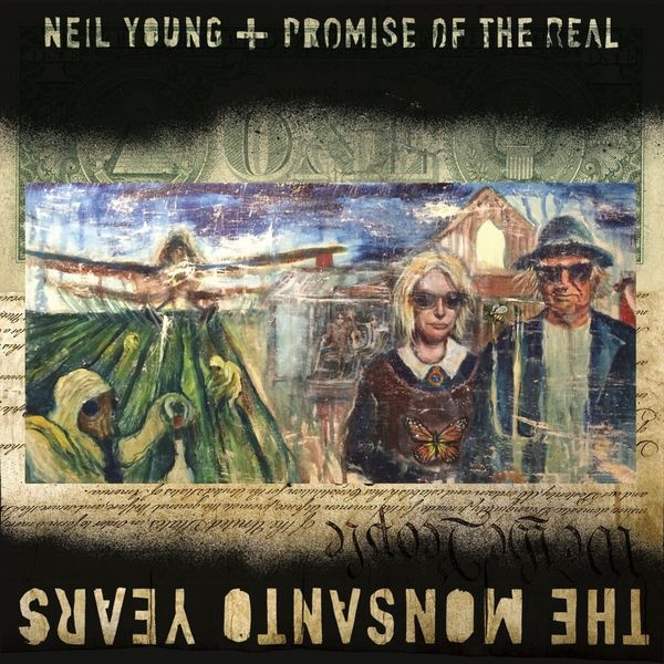 Neil Young Neil Young - The Monsanto Years (2 Lp, 180 Gr) нил янг neil young cow palace 1986 volume two 2 lp