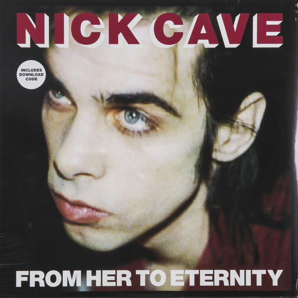 Nick Cave Nick Cave   The Bad Seeds - From Her To Eternity nick cave nick cave the bad seeds from her to eternity