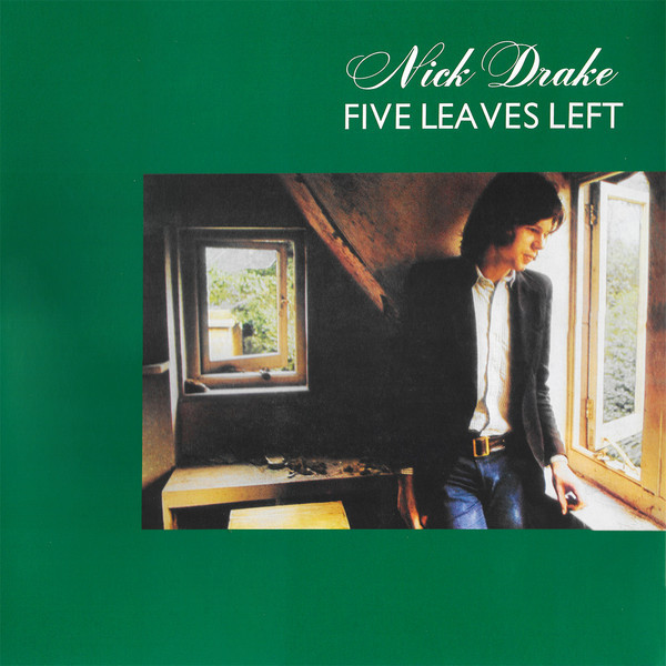 Nick Drake Nick Drake - Five Leaves Left nickel bay nick