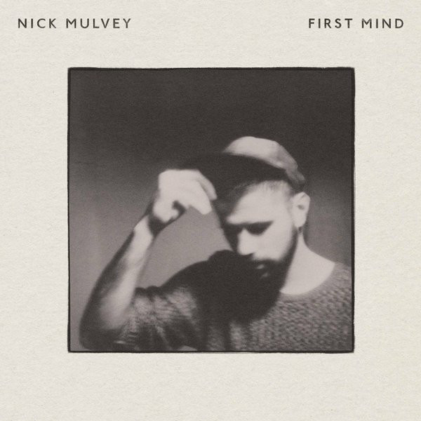 Nick Mulvey Nick Mulvey - First Mind nick graham prince2 for dummies