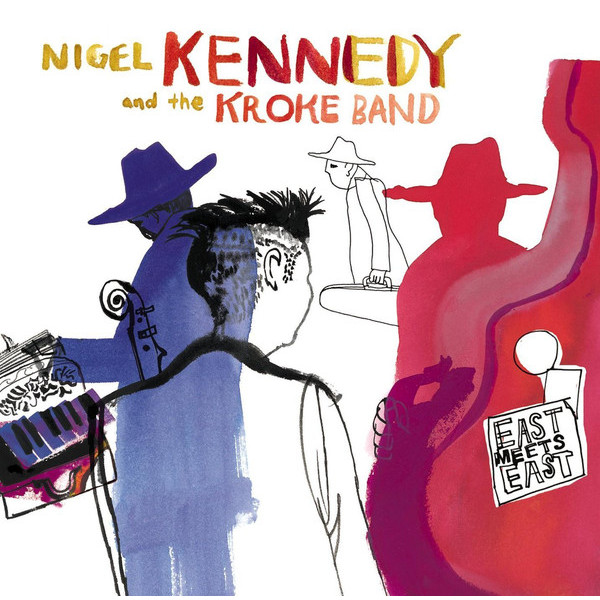 Nigel Kennedy Nigel Kennedy - East Meets East bellerose легкое пальто