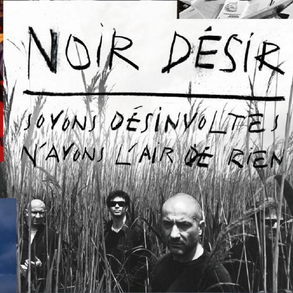 Noir Desir - Soyons Desinvoltes, Nayons Lair De Rien (colour, 2 LP)