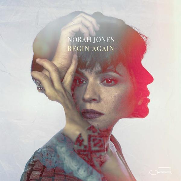 Norah Jones Norah Jones - Begin Again norah jones norah jones feels like home