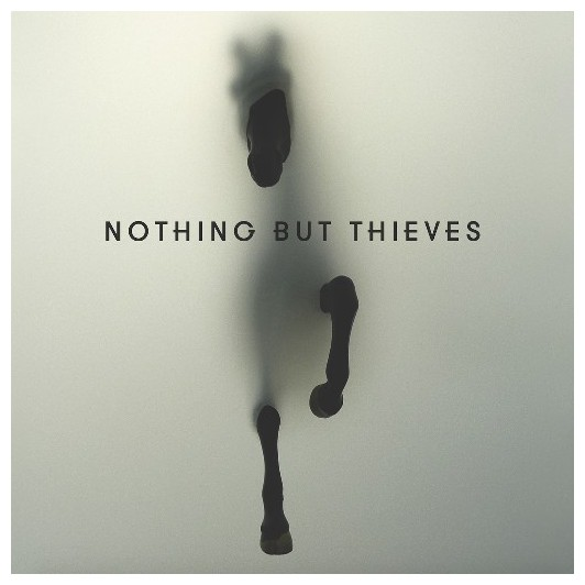 Nothing But Thieves Nothing But Thieves - Nothing But Thieves nothing lasts forever