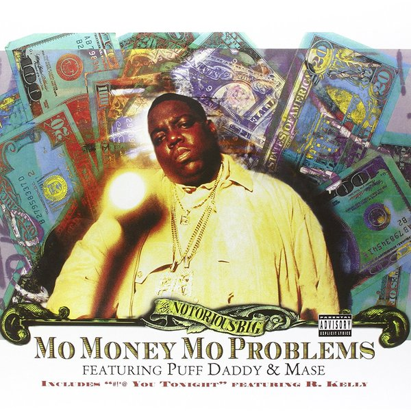 Notorious B.i.g. Notorious B.i.g. - Mo Money, Mo Problems mo