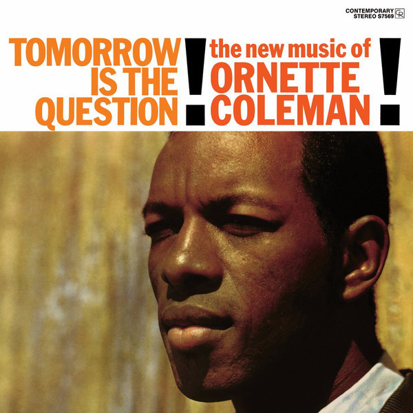 Ornette Coleman Ornette Coleman - Tomorrow Is The Question! sitemap 89 xml