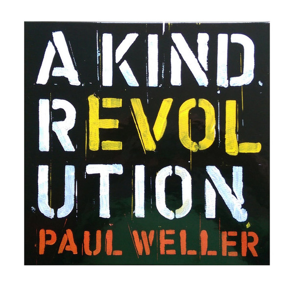 Paul Weller Paul Weller - A Kind Of Revolution (5x10 ) moss paul a h essential haematology