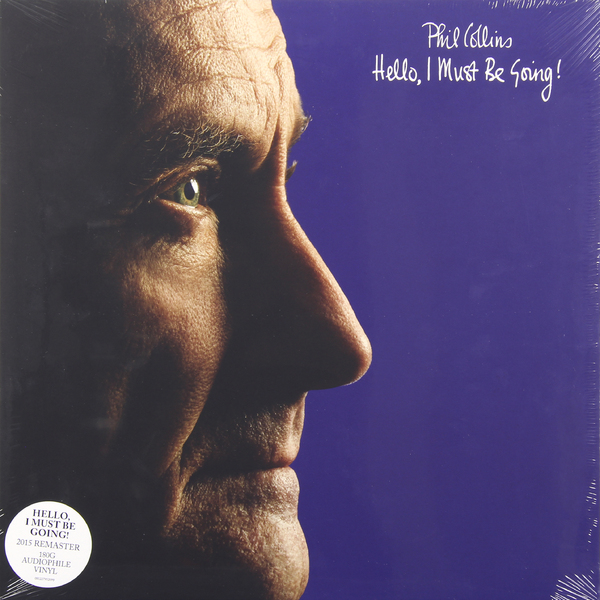 Phil Collins Phil Collins - Hello, I Must Be Going phil collins dance into the light 2 lp